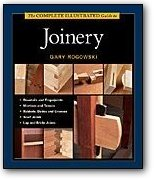 Taunton's Complete Illustrated Guide to Joinery
