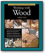 Taunton's Complete Illustrated Guide Working with Wood